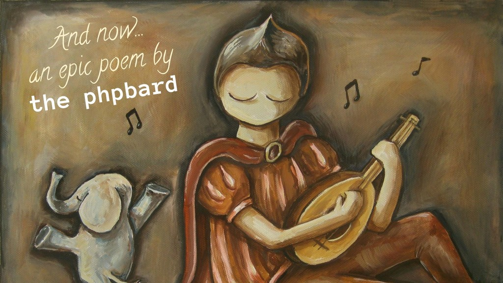 56 And now… an epic poem by the phpbard