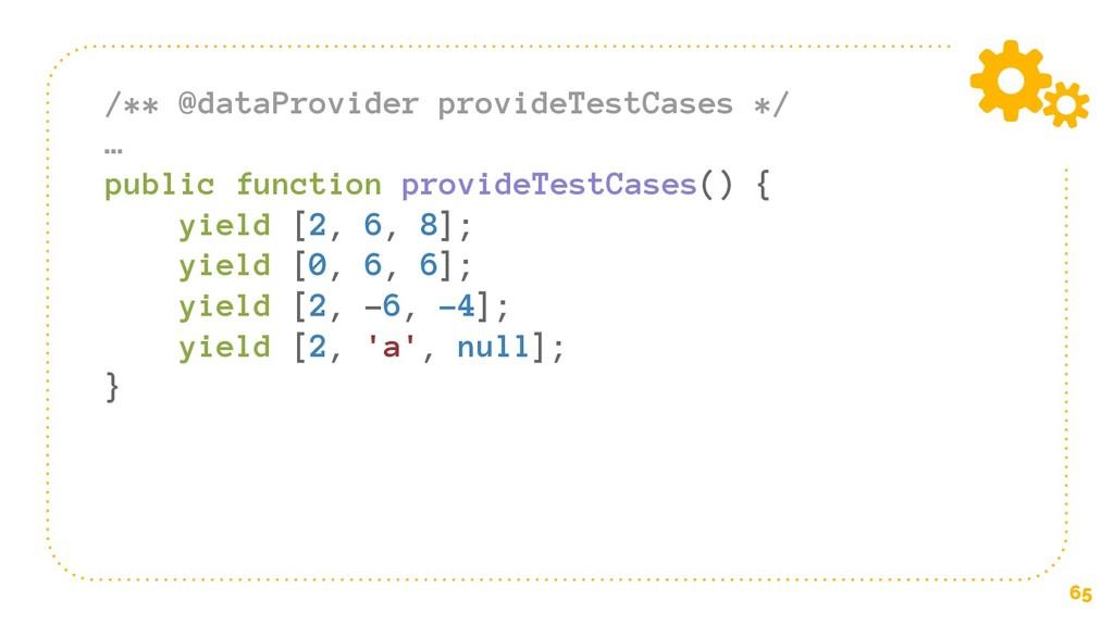 65 /** @dataProvider provideTestCases */ … publ...