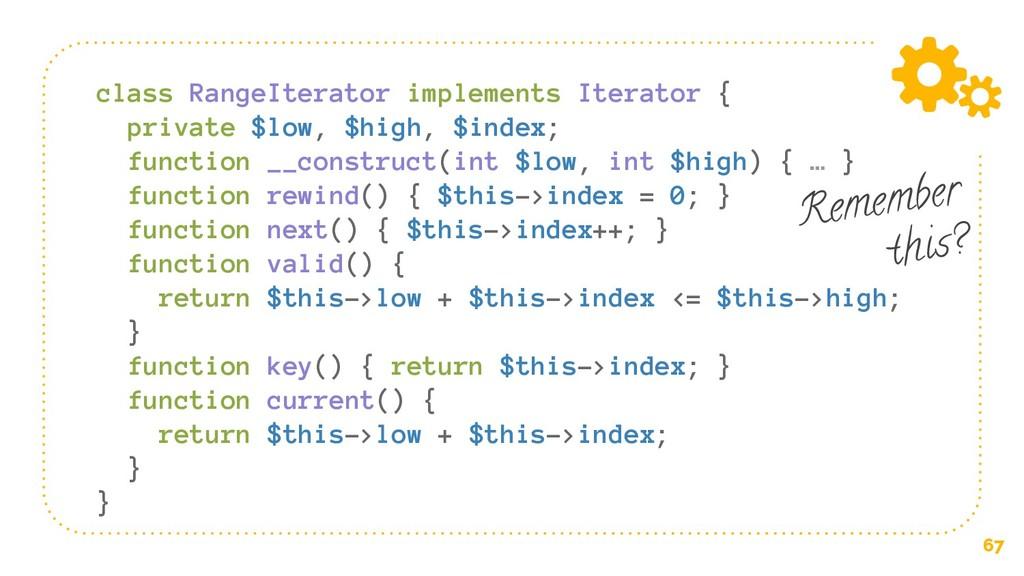 67 class RangeIterator implements Iterator { pr...
