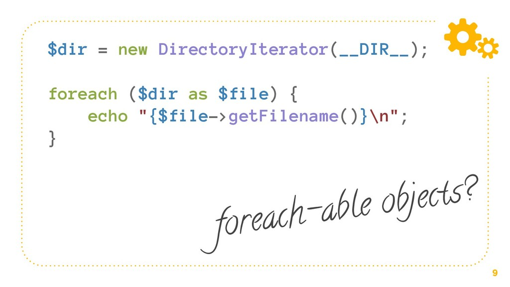 9 $dir = new DirectoryIterator(__DIR__); foreac...