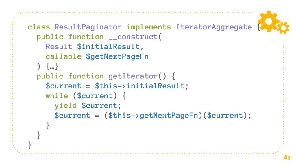 83 class ResultPaginator implements IteratorAgg...