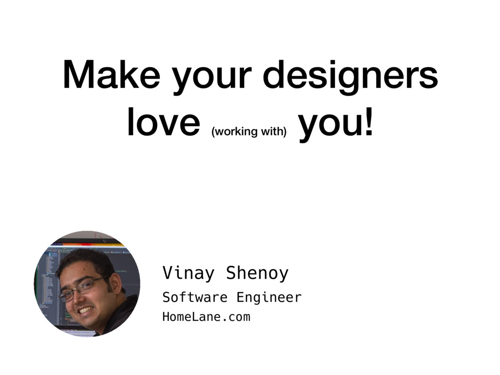 Make your designers love (working with) you! Vi...