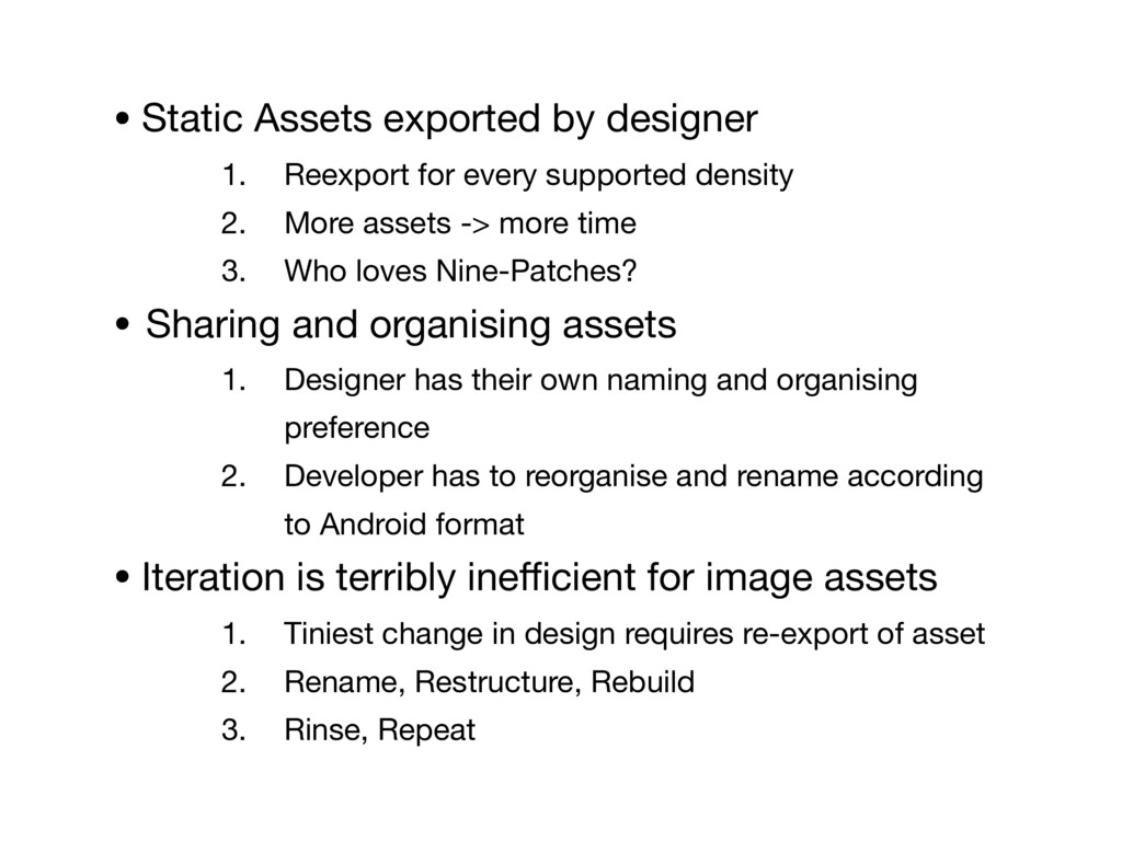 • Static Assets exported by designer  1. Reexpo...