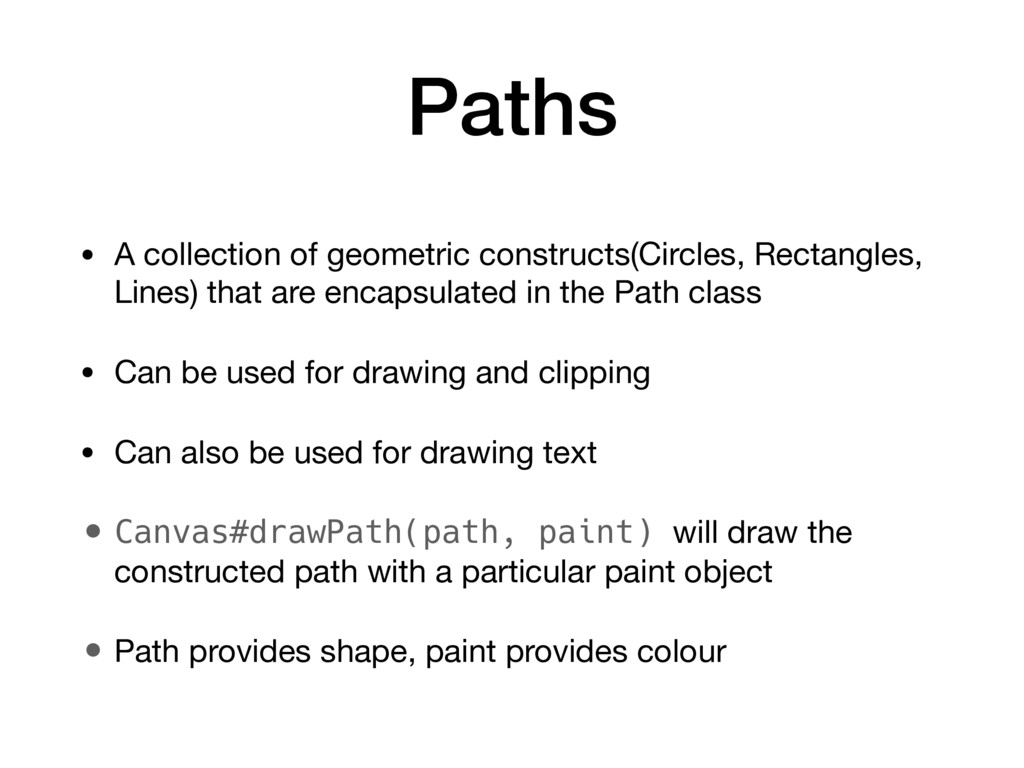 Paths • A collection of geometric constructs(Ci...