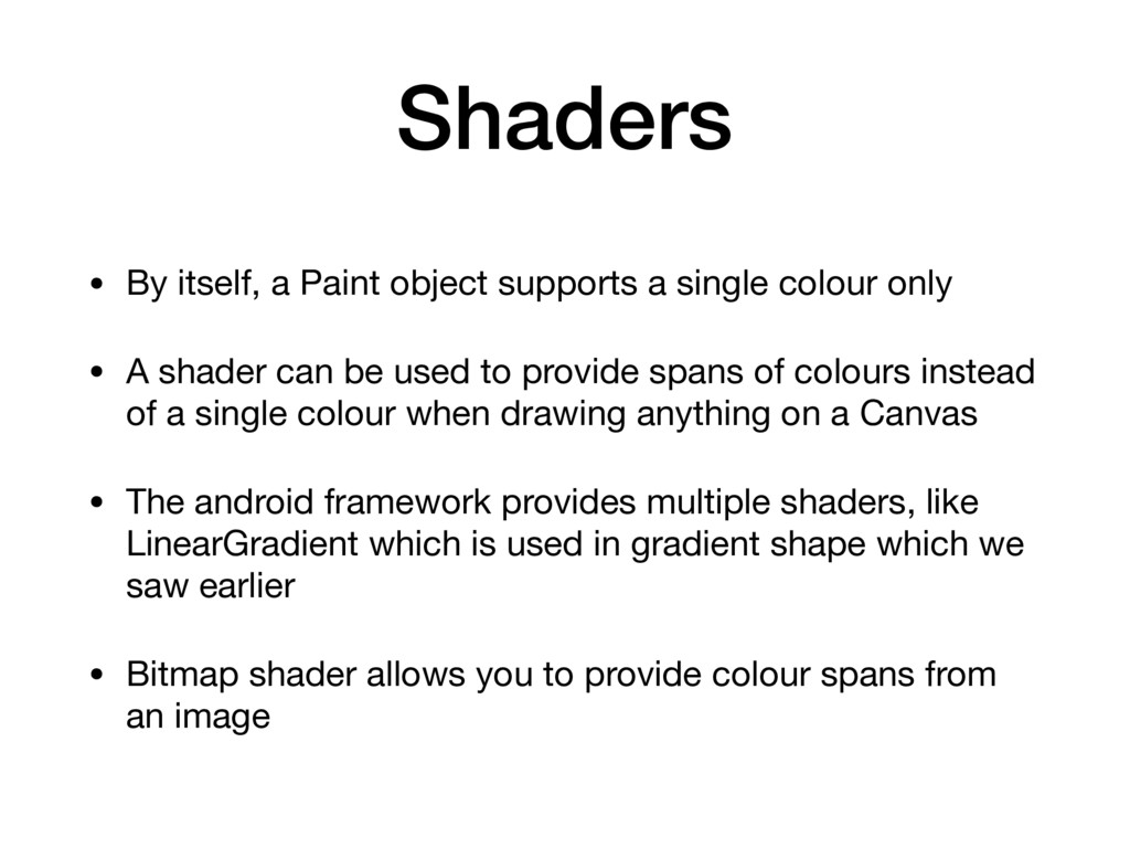 Shaders • By itself, a Paint object supports a ...