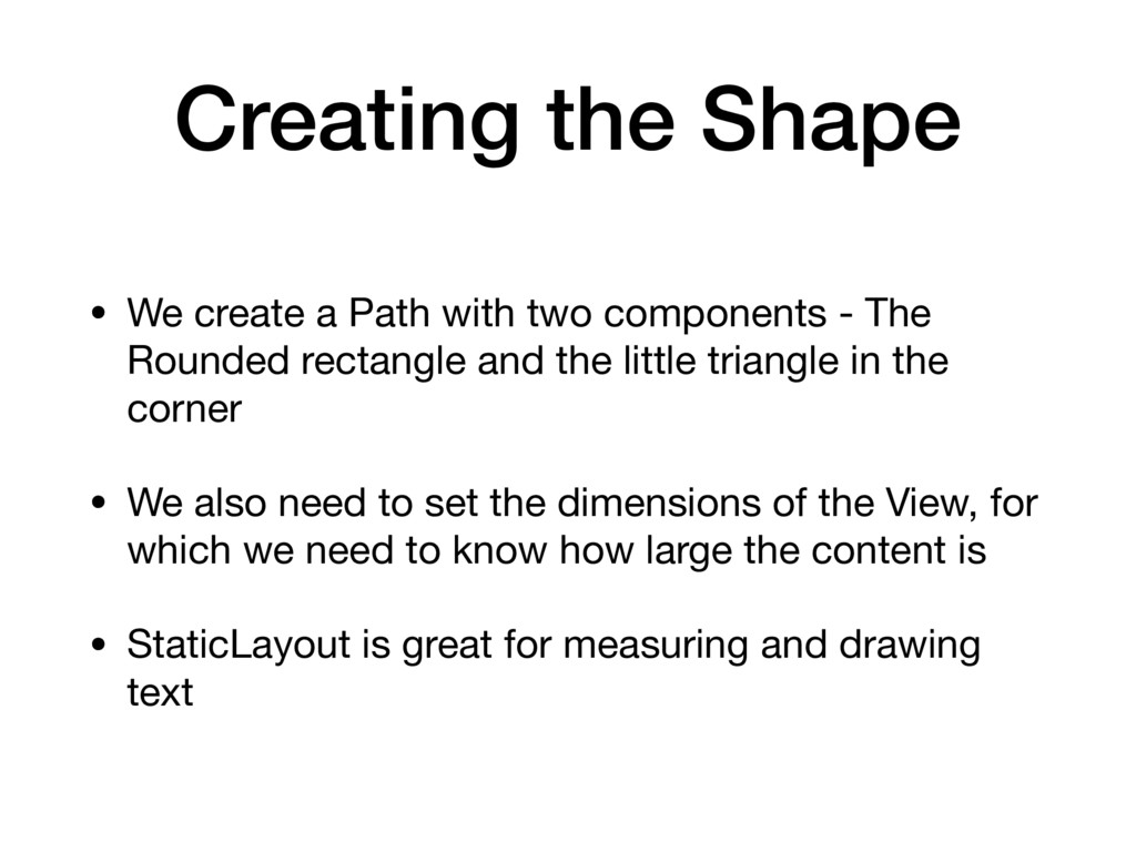 Creating the Shape • We create a Path with two ...
