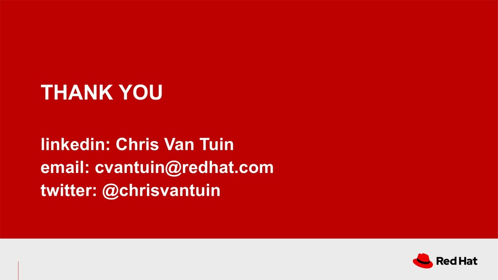 THANK YOU linkedin: Chris Van Tuin email: cvant...