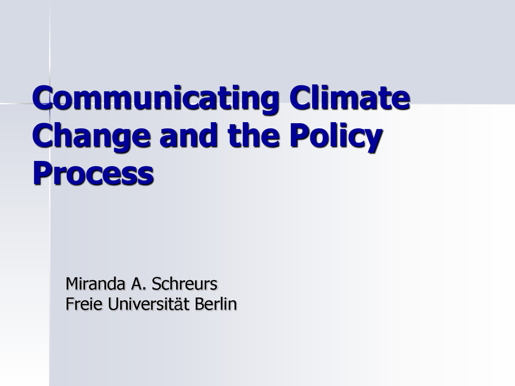 Communicating Climate Change and the Policy Pro...
