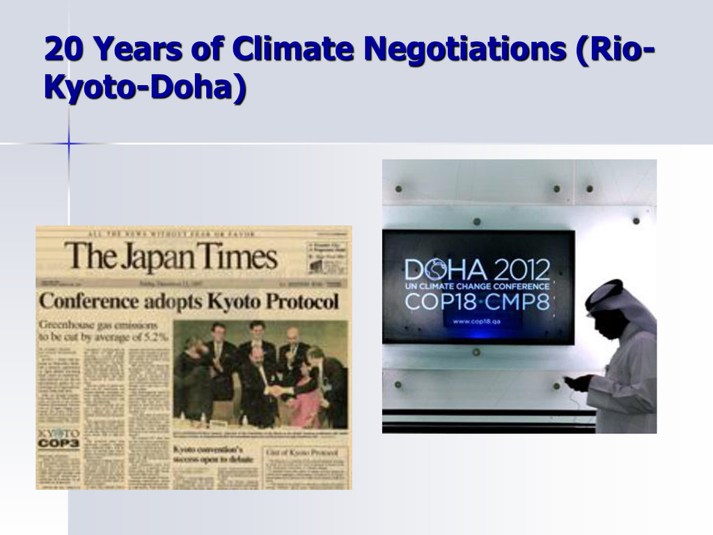 20 Years of Climate Negotiations (Rio- Kyoto-Do...