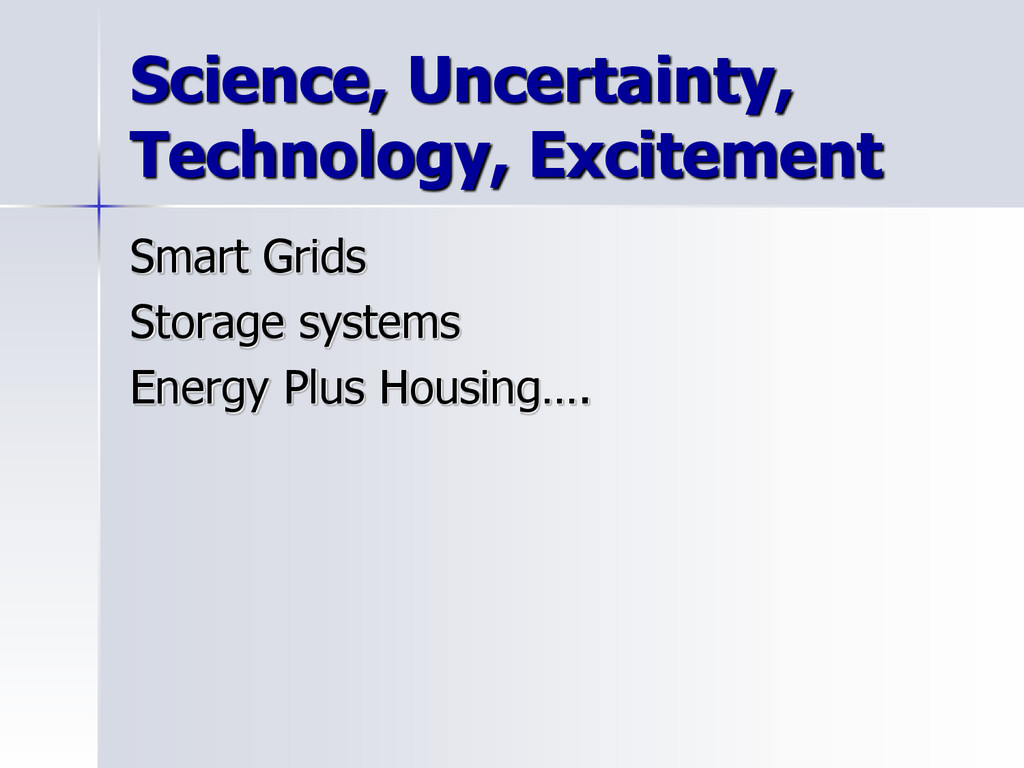 Science, Uncertainty, Technology, Excitement Sm...