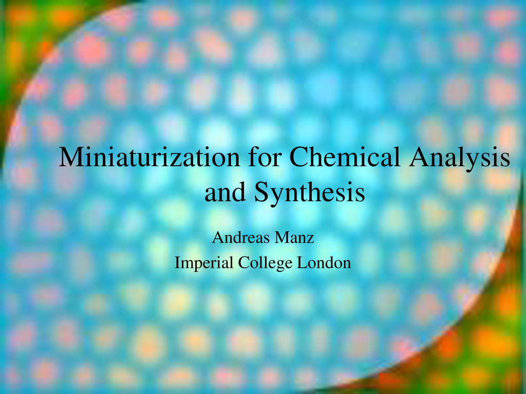 Miniaturization for Chemical Analysis and Synth...