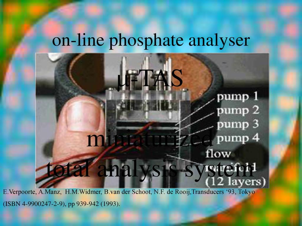on-line phosphate analyser E.Verpoorte, A.Manz,...