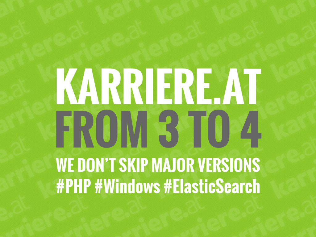 KARRIERE.AT FROM 3 TO 4 WE DON'T SKIP MAJOR VER...