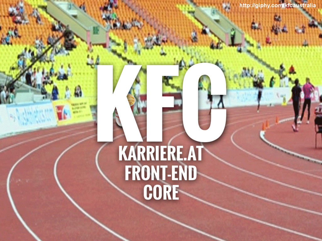 KFC KARRIERE.AT FRONT-END CORE http://giphy.com...