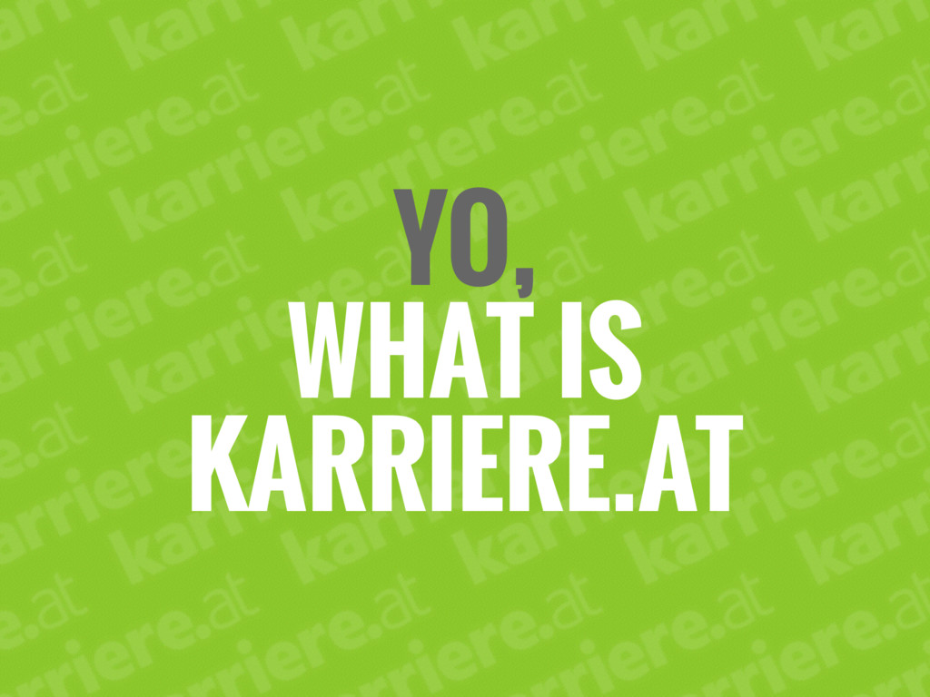 YO, WHAT IS KARRIERE.AT