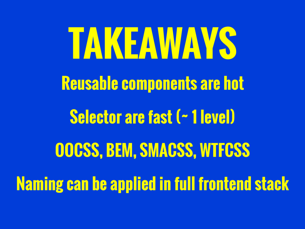 TAKEAWAYS Reusable components are hot Selector ...
