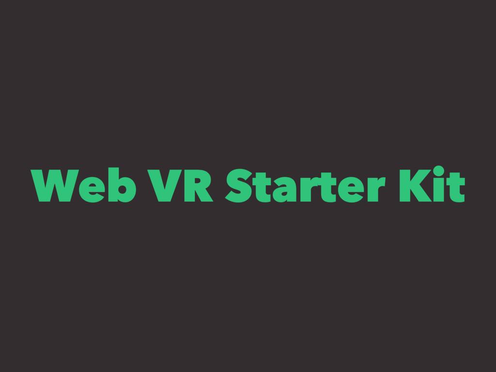 Web VR Starter Kit