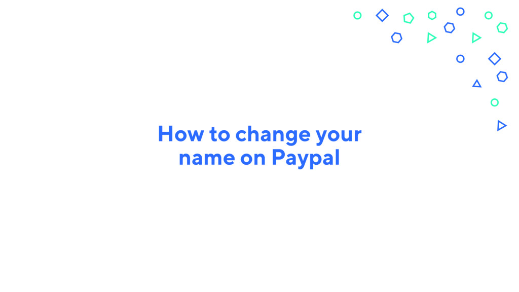 How to change your name on Paypal