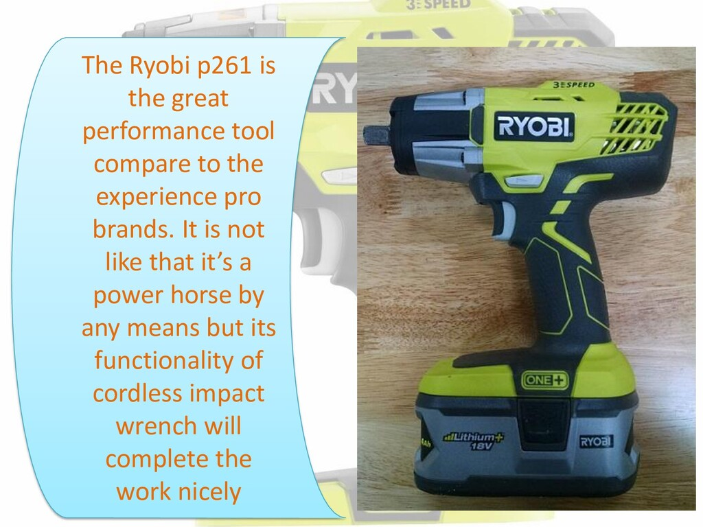 The Ryobi p261 is the great performance tool c...