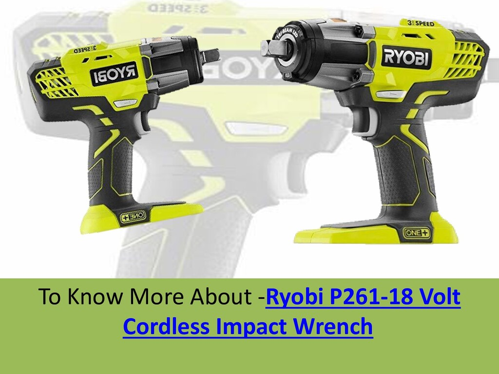 To Know More About -Ryobi P261-18 Volt Cordless...