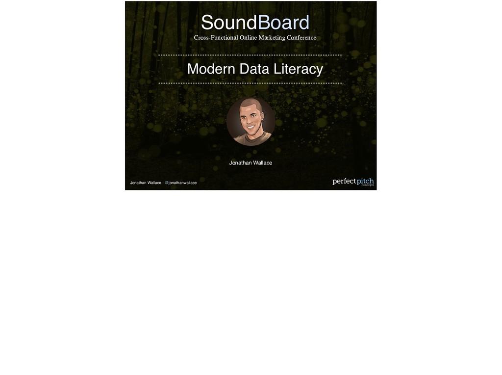 Jonathan Wallace @jonathanwallace Modern Data L...
