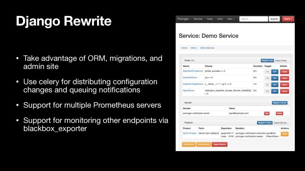 Django Rewrite • Take advantage of ORM, migrati...