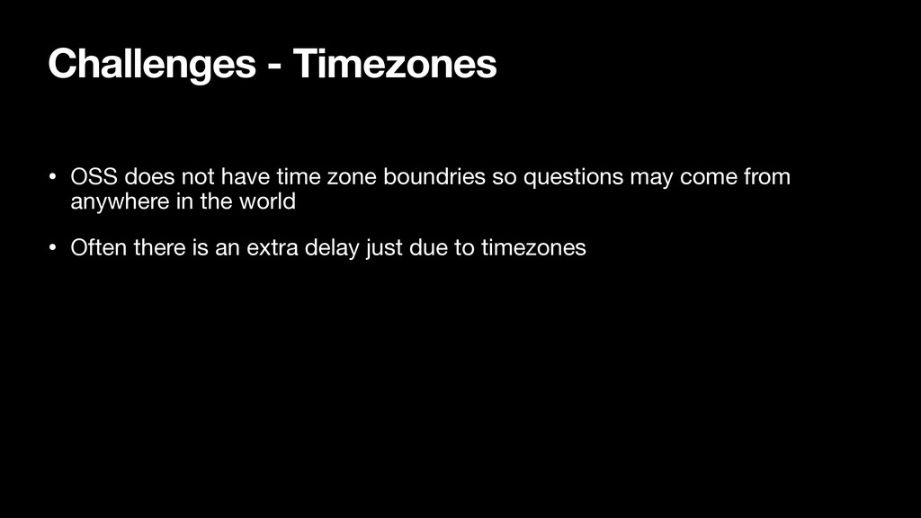 Challenges - Timezones • OSS does not have time...