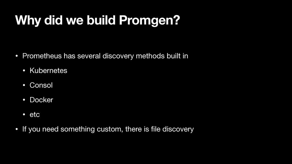 Why did we build Promgen? • Prometheus has seve...