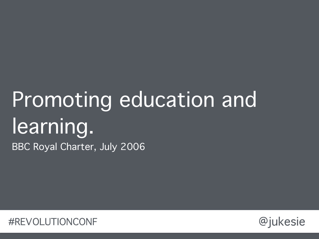 @jukesie Promoting education and learning. BBC ...