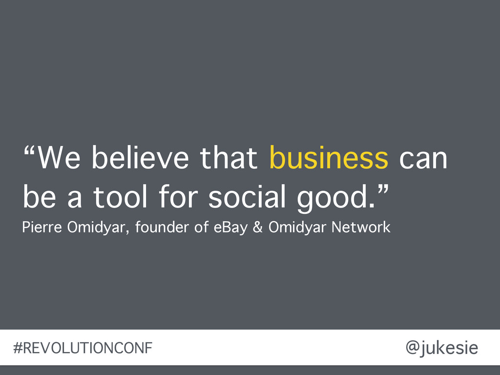 "@jukesie ""We believe that business can be a too..."