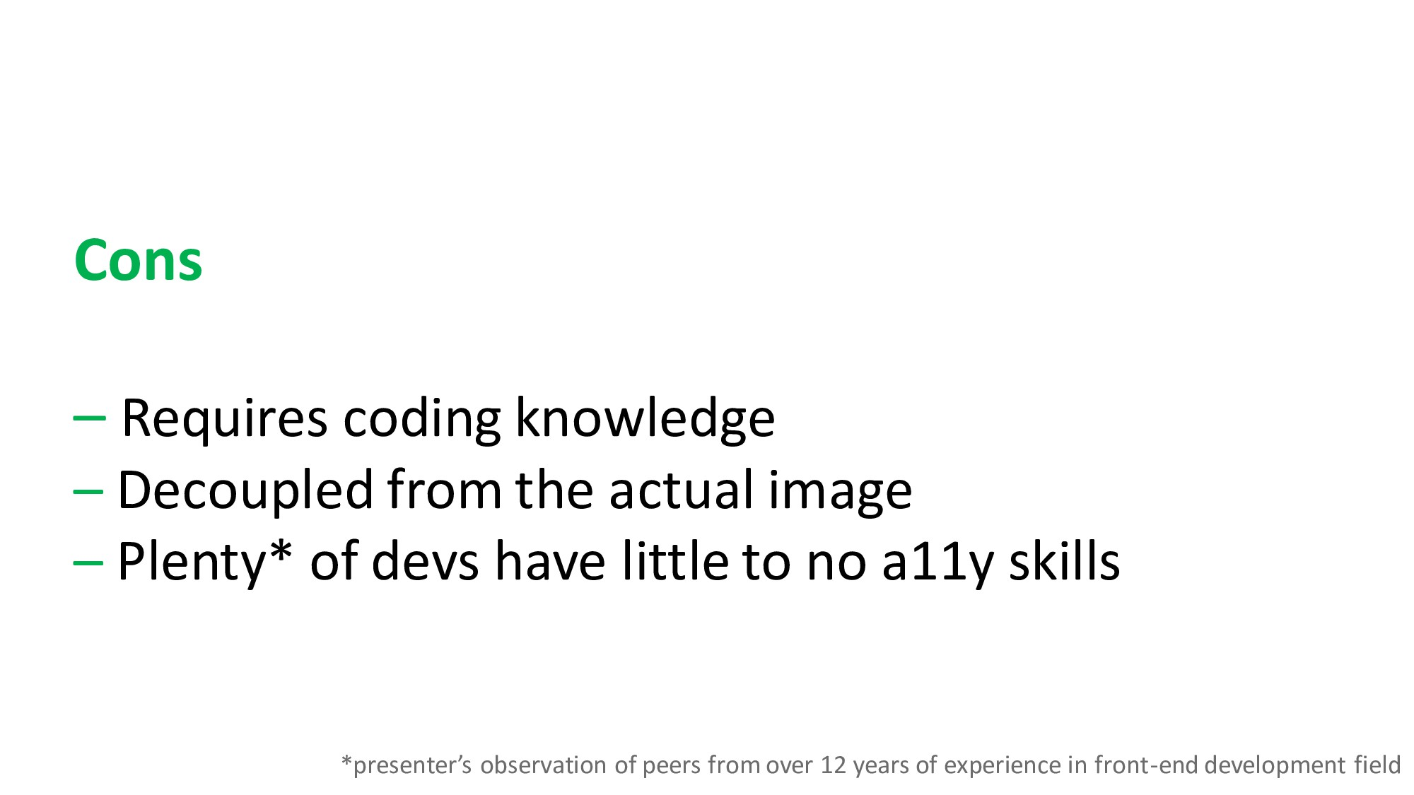 Cons – Requires coding knowledge – Decoupled fr...