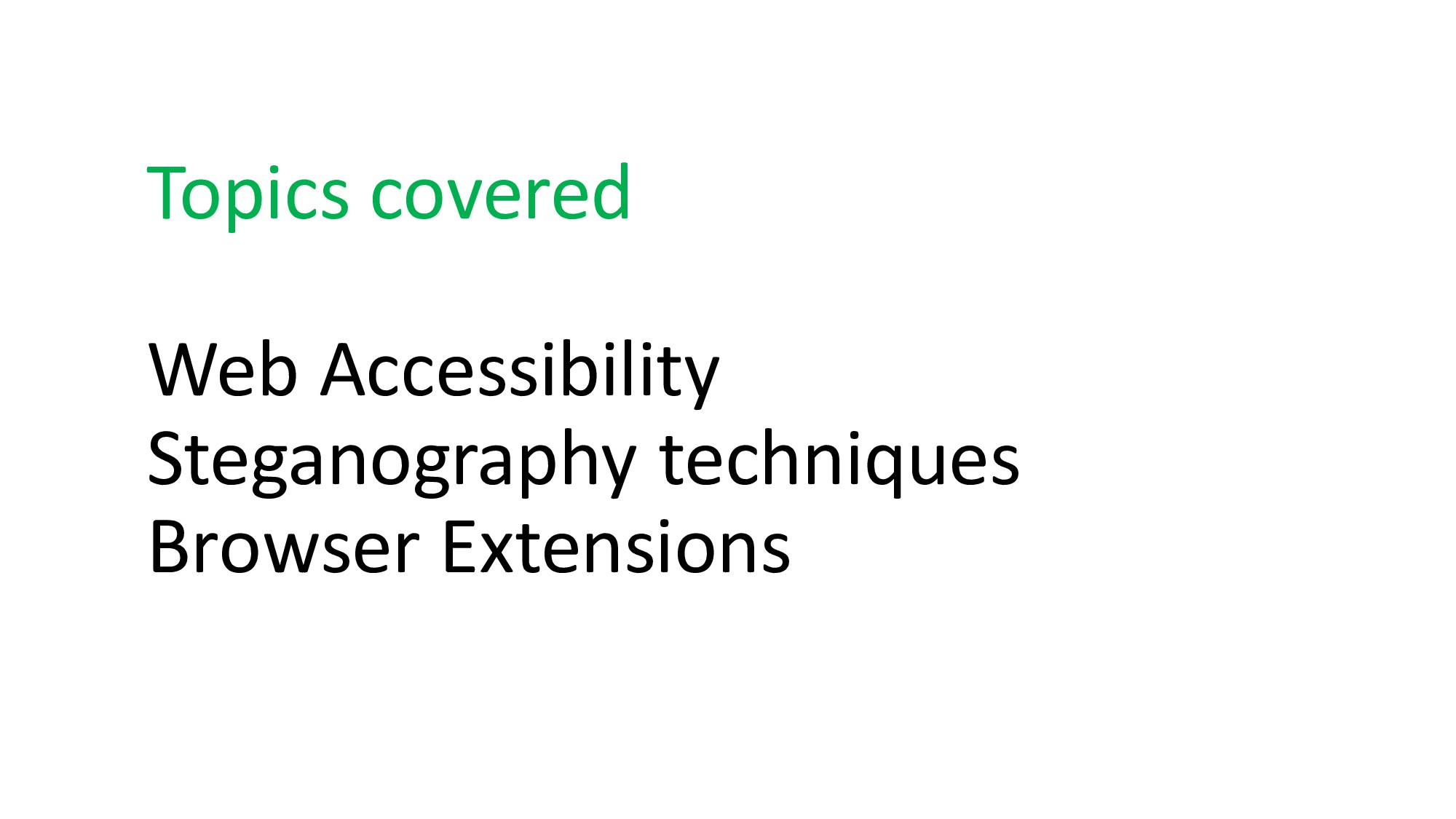 Topics covered Web Accessibility Steganography ...