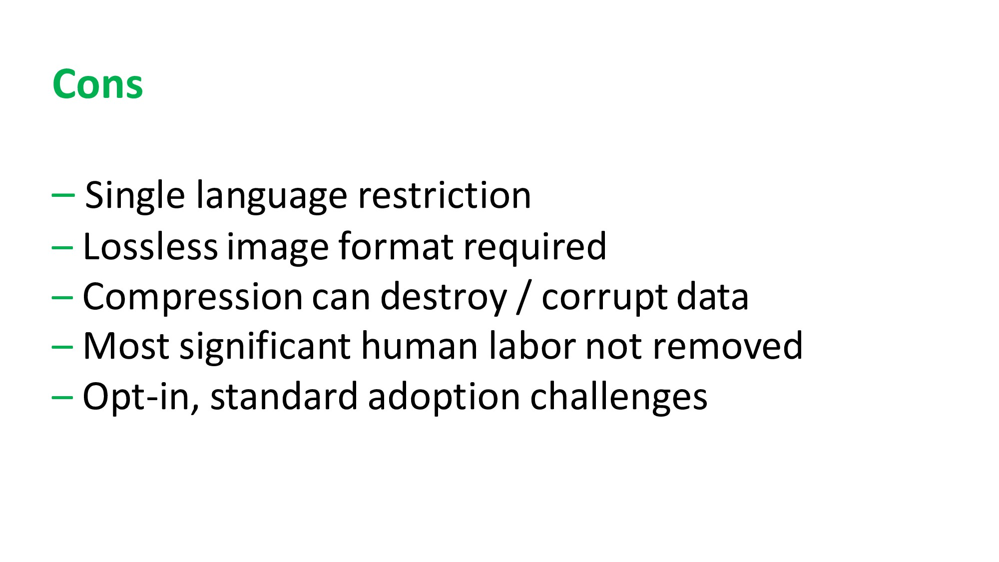 Cons – Single language restriction – Lossless i...
