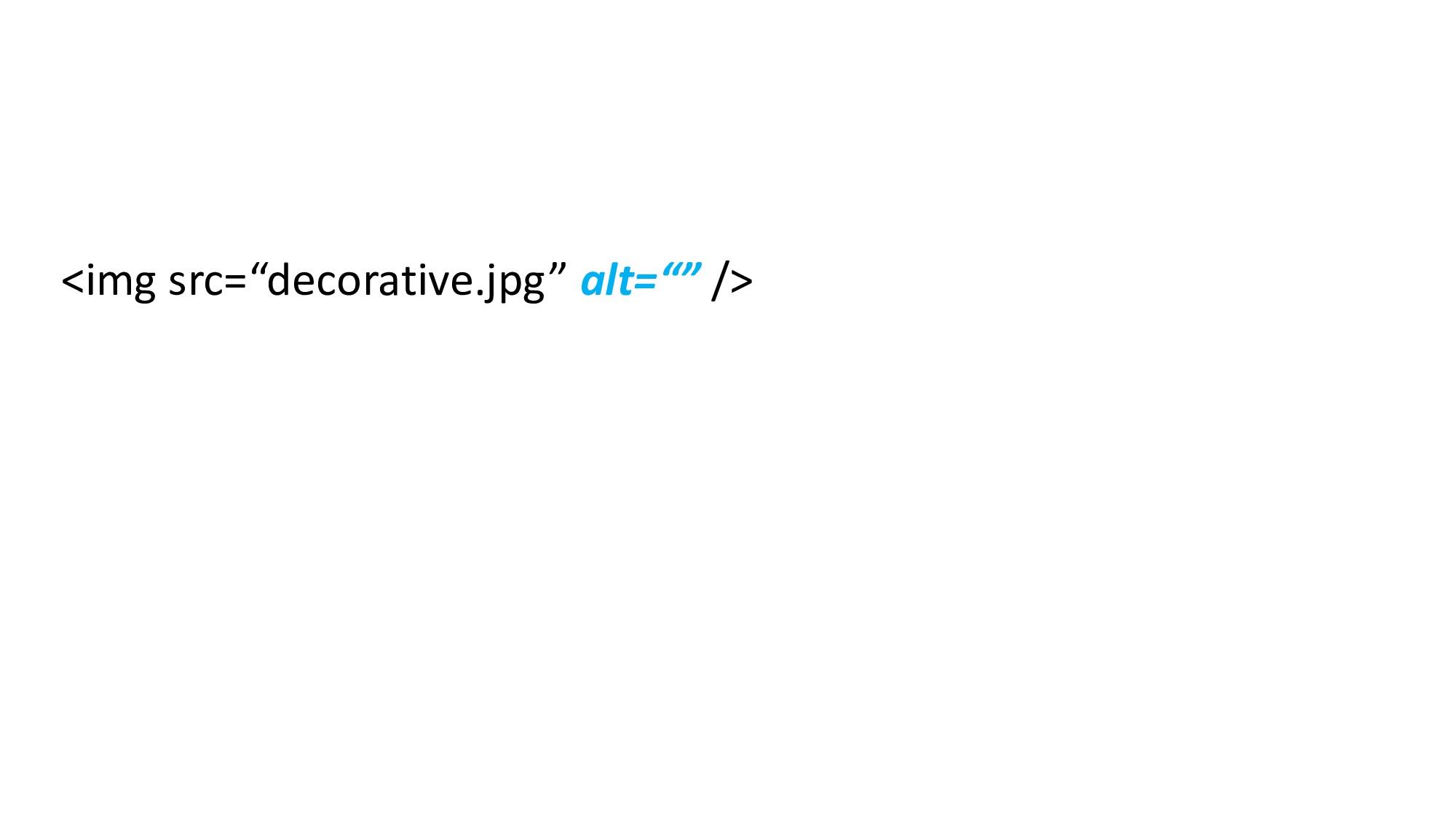 "<img src=""decorative.jpg"" alt="""" />"