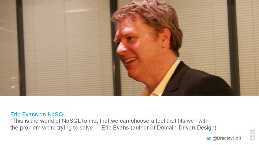 """Eric Evans on NoSQL """"This is the world of NoSQL..."""