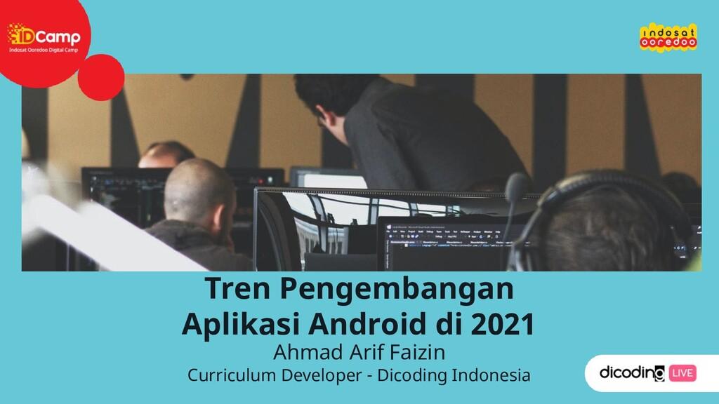 Ahmad Arif Faizin Curriculum Developer - Dicodi...