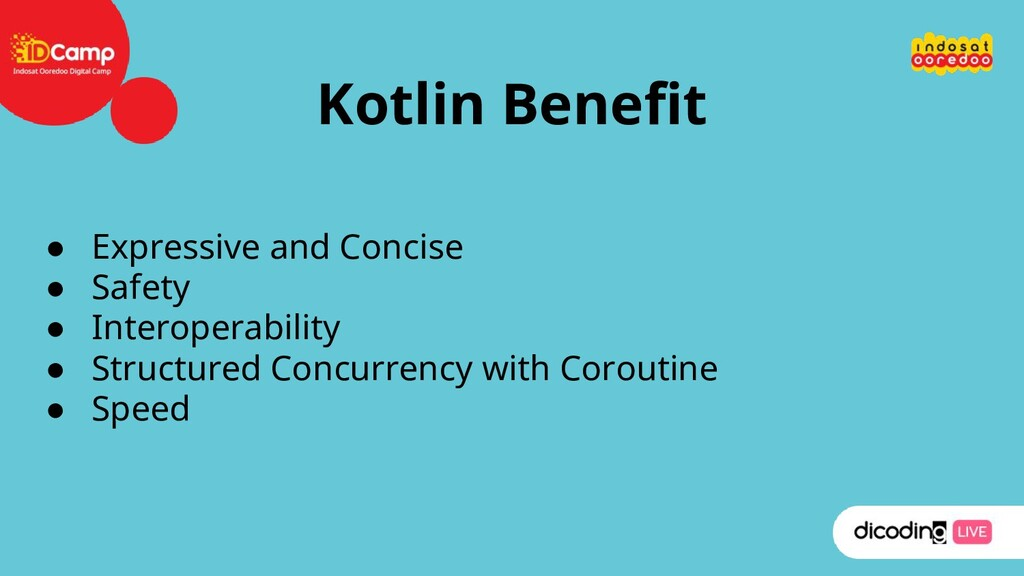 Kotlin Benefit ● Expressive and Concise ● Safet...