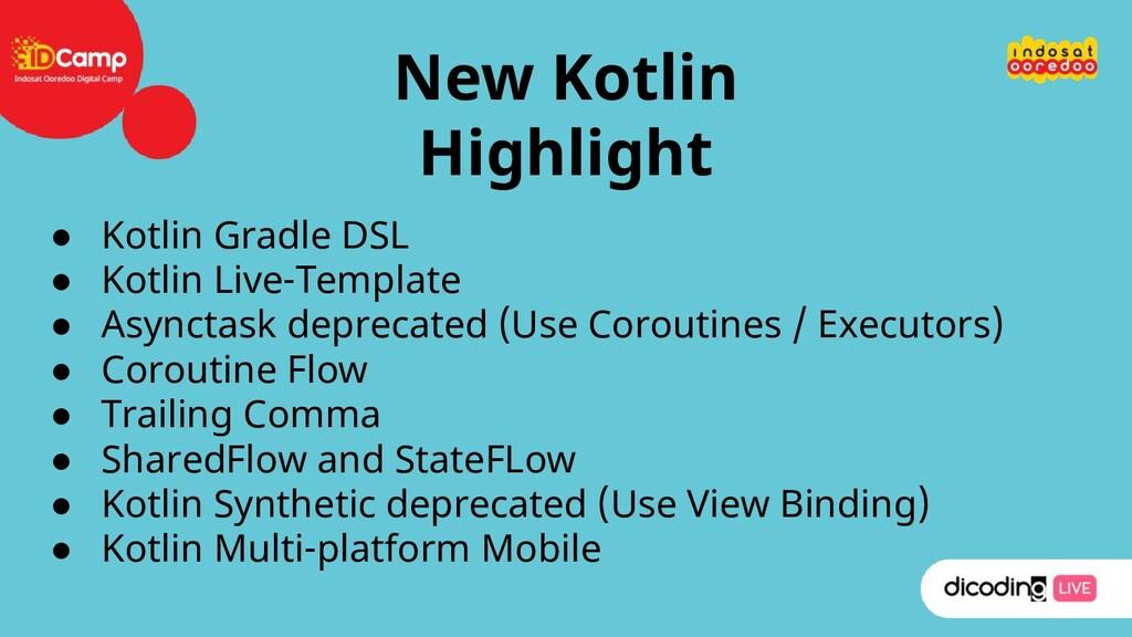 New Kotlin Highlight ● Kotlin Gradle DSL ● Kotl...
