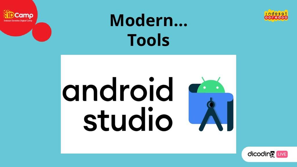 Modern… Tools