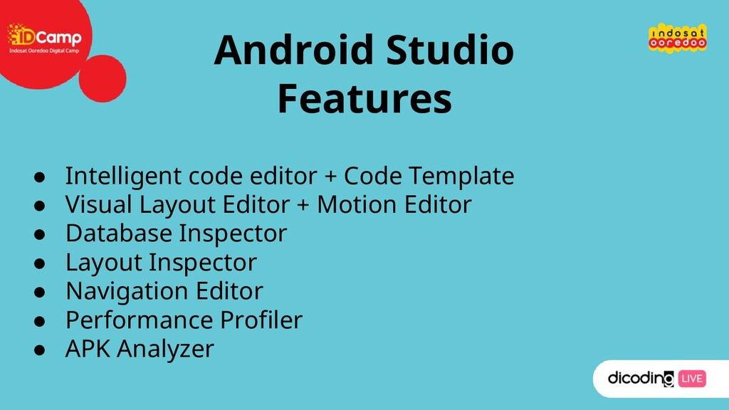 Android Studio Features ● Intelligent code edit...
