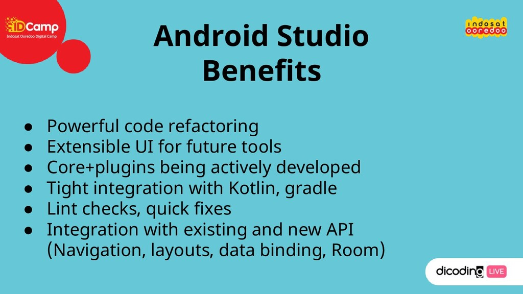 Android Studio Benefits ● Powerful code refacto...