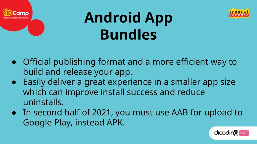 Android App Bundles ● Official publishing forma...