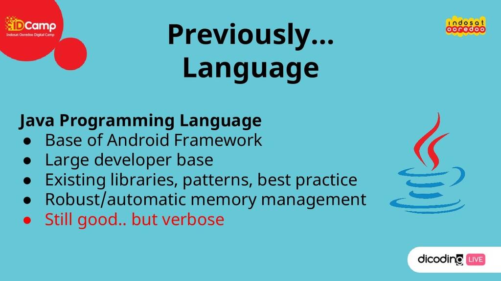 Previously… Language Java Programming Language ...