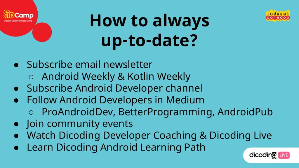 How to always up-to-date? ● Subscribe email new...