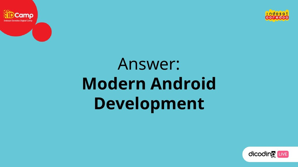 Answer: Modern Android Development