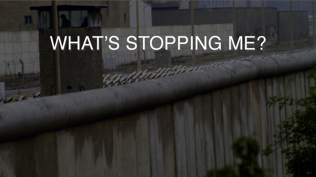 SUBTITLE TEXT WHAT'S STOPPING ME?