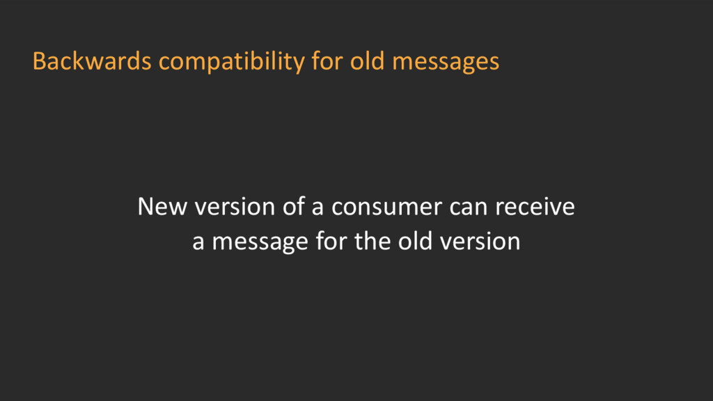 Backwards compatibility for old messages New ve...