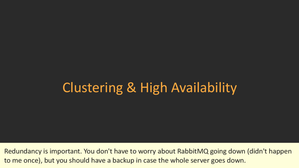 Clustering & High Availability Redundancy is im...