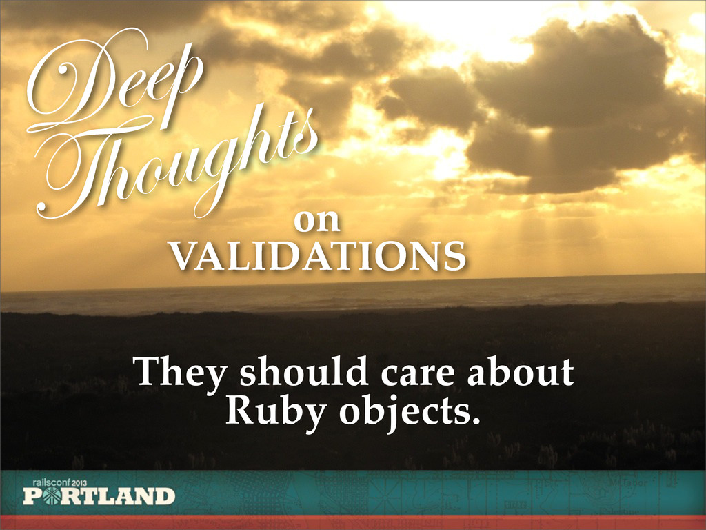 Deep Thoughts on VALIDATIONS They should care a...