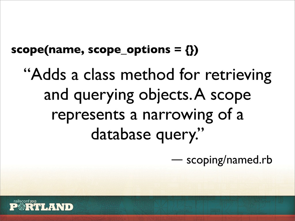 "scope(name, scope_options = {}) ""Adds a class m..."